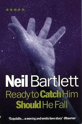 Ready to Catch Him Should He Fall by Neil Bartlett