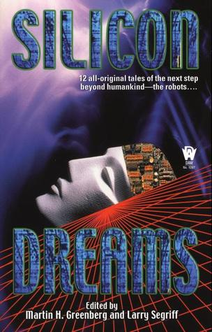 Silicon Dreams by Various, Larry Segriff, Martin H. Greenberg