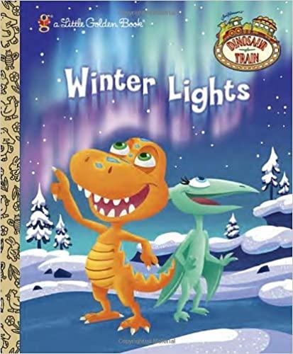Winter Lights (Dinosaur Train) by Caleb Meurer, Andrea Posner-Sanchez