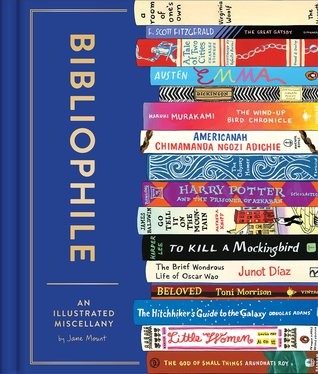 Bibliophile: An Illustrated Miscellany by Jane Mount