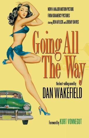 Going All the Way by Dan Wakefield, Sara Davidson, Kurt Vonnegut Jr.
