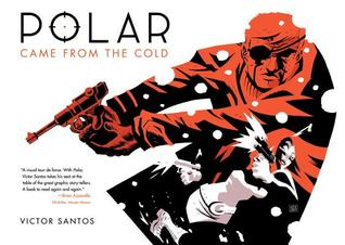 Polar, Vol. 1: Came from the Cold by Víctor Santos, Jim Gibbons
