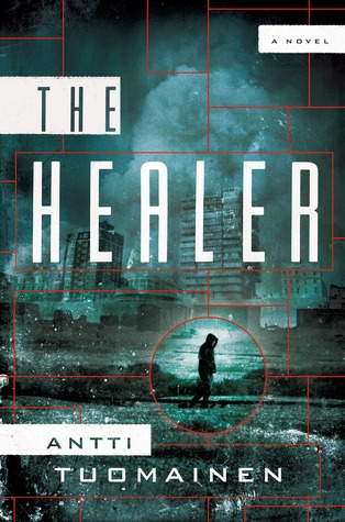 The Healer by Lola Rogers, Antti Tuomainen