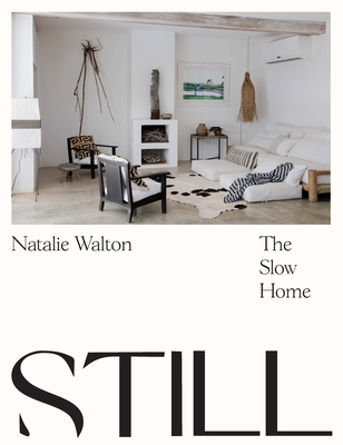 Still: The Slow Home by Natalie Walton