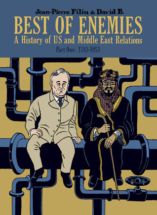Best of Enemies: A History of US and Middle East Relations, Part One: 1783-1953 by Edward Gauvin, David B., Jean-Pierre Filiu
