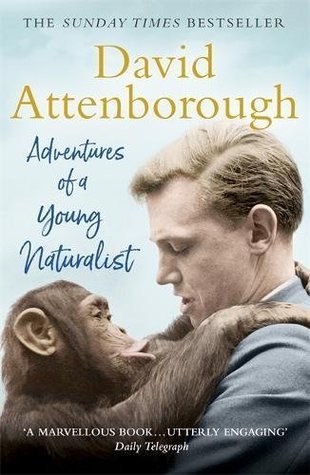 Adventures of a Young Naturalist: Sir David Attenborough's Zoo Quest Expeditions by David Attenborough