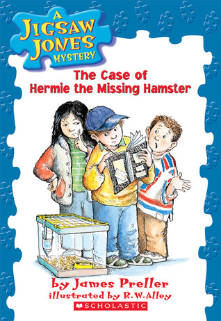 The Case of Hermie the Missing Hamster by James Preller, R.W. Alley