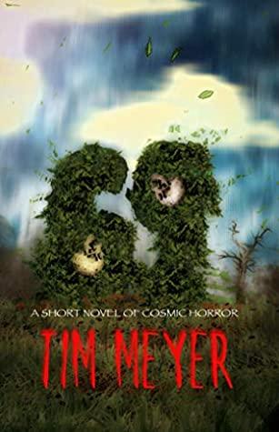69: A Short Novel of Cosmic Horror by Tim Meyer
