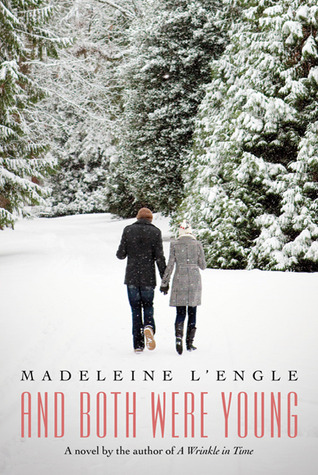 And Both Were Young and Both Were Young by Madeleine L'Engle, Léna Roy