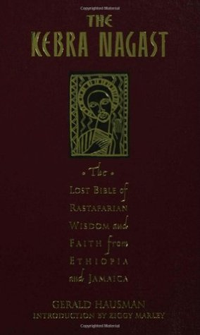 The Kebra Nagast: The Lost Bible of Rastafarian Wisdom and Faith from Ethiopia and Jamaica by Gerald Hausman, Ziggy Marley