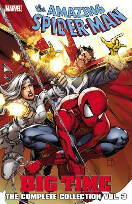 Amazing Spider-Man: Big Time: The Complete Collection, Vol. 3 by Dan Slott, Emma Ríos, Brian Dean Clevinger, Mark Waid, Matthew Clark, Christopher Yost, Kano, Humberto Ramos