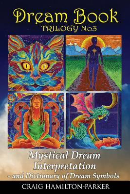 DREAM BOOK - Mystical Dream Interpretation and Dictionary of Dream Symbols by Craig Hamilton-Parker