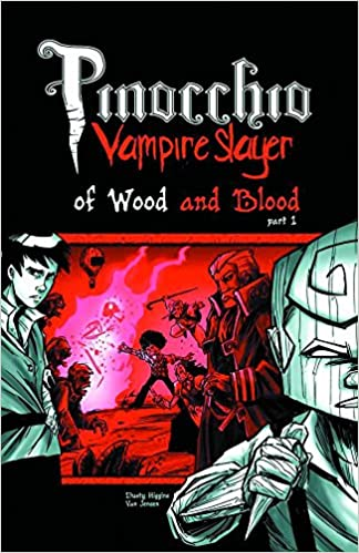 Pinocchio, Vampire Slayer - Of Wood and Blood by Van Jensen, Dusty Higgins