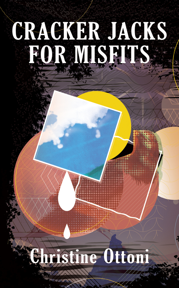 Cracker Jacks for Misfits by Christine Ottoni