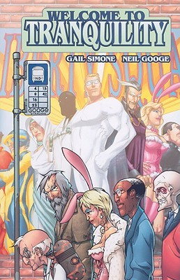 Welcome to Tranquility, Vol. 1 by Neil Googe, Gail Simone