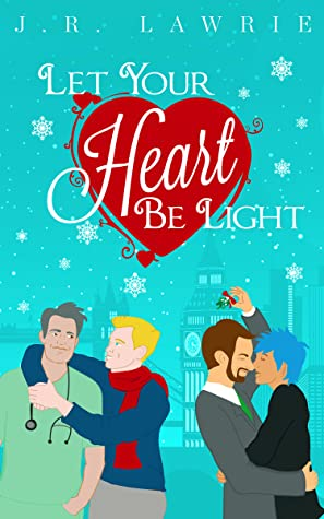 Let Your Heart Be Light by J.R. Lawrie