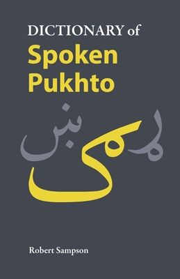 Dictionary of Spoken Pukhto by Robert Sampson