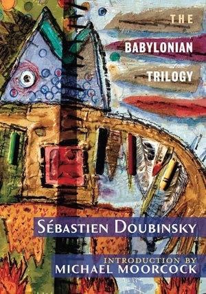 The Babylonian Trilogy by Michael Moorcock, Sébastien Doubinsky, Seb Doubinsky