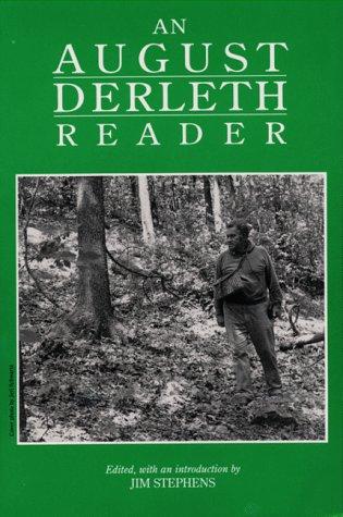 An August Derleth Reader by August Derleth