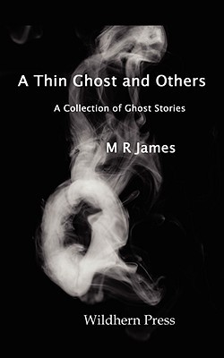 A Thin Ghost and Others. 5 Stories of the Supernatural. by M.R. James