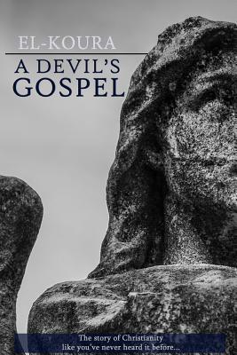 A Devil's Gospel by Karl El-Koura