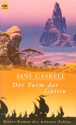 Atlantis- Zyklus 01. Der Turm der Göttin / Der Drache. by Horst Pukallus, Jane Gaskell