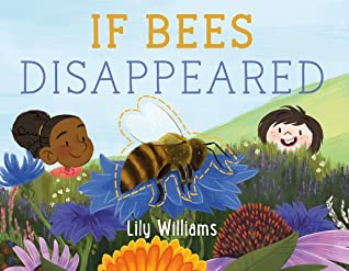 If Bees Disappeared by Lily Williams