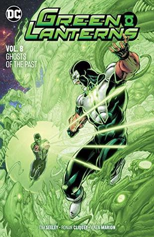Green Lanterns, Vol. 8: Ghosts of the Past by Aaron Gillespie, V. Kenneth Marion, Roge Antonio, Tim Seeley, Ronan Cliquet