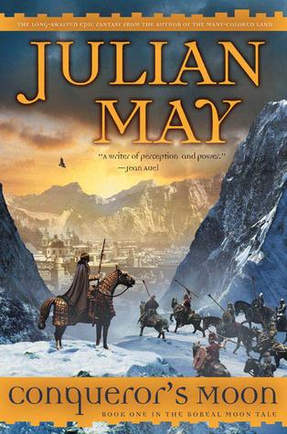 Conqueror's Moon: 6 by Julian May