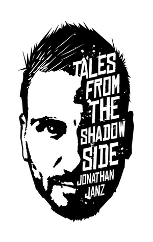 Tales From the Shadow Side by Jonathan Janz