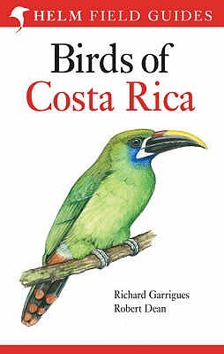 Birds Of Costa Rica (Helm Field Guides) by Richard Garrigues
