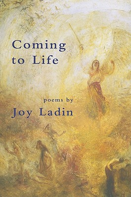 Coming to Life: Poems by Joy Ladin