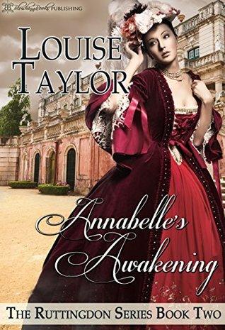Annabelle's Awakening (The Ruttingdon Series, #2) by Louise Taylor