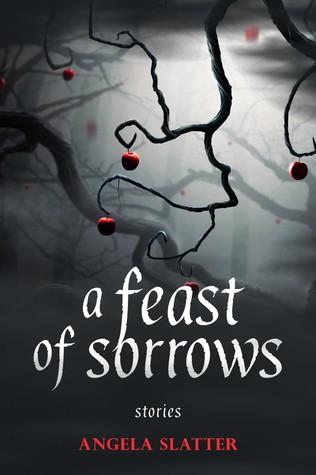A Feast of Sorrows by Angela Slatter