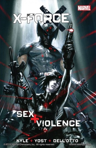 X-Force: Sex + Violence by Craig Kyle, Gabriele Dell'Otto, Cory Petit, Christopher Yost