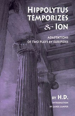 Hippolytus Temporizes and Ion by H.D.