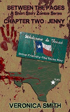 Chapter Two: Jenny (Between the Pages A Short Story Zombie Series Book 2) by Bailey Henderson, Veronica Smith, Zachary Smith