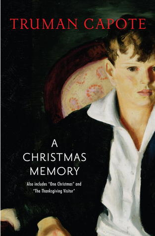 A Christmas Memory, including One Christmas and The Thanksgiving Visitor by Truman Capote