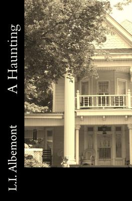 A Haunting: The Horror on Rue Street by L. I. Albemont