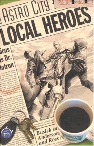 Astro City, Vol. 5: Local Heroes by Alex Ross, Kurt Busiek, Brent Anderson