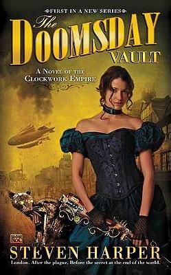 The Doomsday Vault: A Novel of the Clockwork Empire by Steven Harper