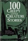 100 Creepy Little Creature Stories by Robert E. Weinberg, Stephan R. Dziemianowicz
