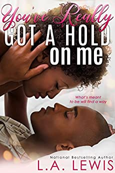 You've Really Got a Hold on Me by L.A. Lewis