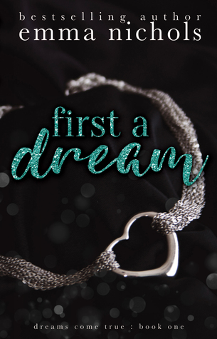First a Dream by Nicole Andrews Moore, Emma Nichols