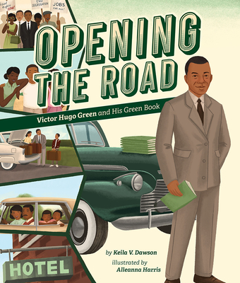 Opening the Road: Victor Hugo Green and His Green Book by Keila V. Dawson