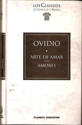 Arte de amar / Amores by Ovidio, Ovid