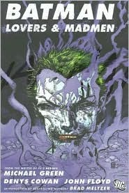 Batman Confidential, Vol. 2: Lovers and Madmen by Michael Green, Denys Cowan, Brad Meltzer, John Floyd