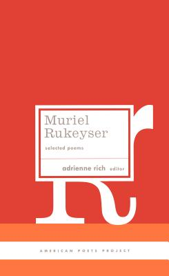 Muriel Rukeyser: Selected Poems: (american Poets Project #9) by Muriel Rukeyser