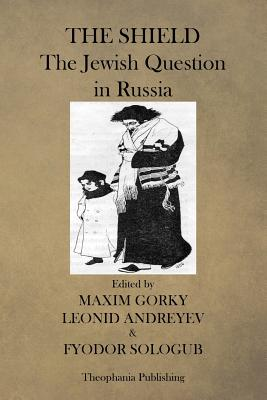 The Shield, The Jewish Question in Russia by Fyodor Sologub, Leonid Andreyev
