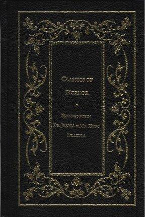 Classics of Horror: Frankenstein Dr. Jekyll & Mr. Hyde Dracula by Robert Louis Stevenson, Bram Stoker, Mary Wollstonecraft Shelley